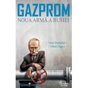 GAZPROM - Noua armă a Rusiei .