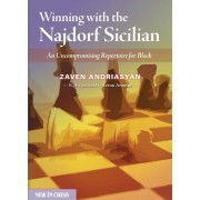 Winning with the Najdorf Sicilian: An Uncompromising Repertoire for Black Zaven Andriasyan