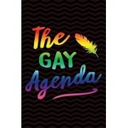 The Gay Agenda: Gag Gift for Gay and Lesbian Notebook - Lgbt Gag Gifts - Funny Gay Pride Gag Gifts for Men or Women - 6 X 9 Wide-Ruled/Creative Spirits Journals