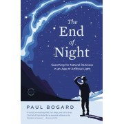 The End of Night: Searching for Natural Darkness in an Age of Artificial Light, Paperback