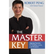 The Master Key: Qigong Secrets for Vitality, Love, and Wisdom, Paperback
