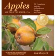 Apples of North America: 192 Exceptional Varieties for Gardeners, Growers, and Cooks, Hardcover