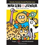 Animals, Animals, Animals! Mad Libs Junior, Paperback