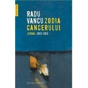 Zodia cancerului:jurnal 2012-2015/Radu Vancu