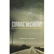 Cormac McCarthy: All the Pretty Horses, No Country for Old Men, the Road, Paperback/Sara L. Spurgeon
