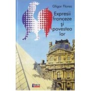 Expresii franceze si povestea lor - Gligor Florea