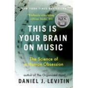This Is Your Brain on Music The Science of a Human Obsession