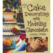 Cake Decorating with Modeling Chocolate: Book 1 in the Wicked Goodies Series