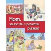 Mom spune-mi o poveste please povesti bilingve