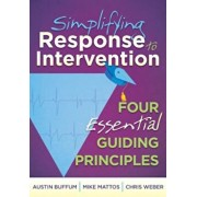 Simplifying Response to Intervention: Four Essential Guiding Principles, Paperback/Austin Buffum