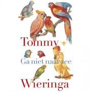 Ga niet naar zee - Tommy Wieringa