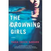 The Drowning Girls: A Novel of Suspense, Paperback/Paula Treick DeBoard