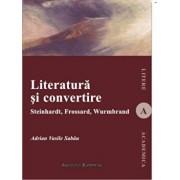 Literatura si convertire/Adrian Vasile Sabau
