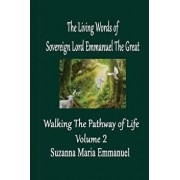 The Living Words from Sovereign Lord Emmanuel The Great: Walking the Pathway of Life Volume 2, Paperback/Caeayaron Ltd