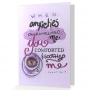 You comforted and soothed me - Psalm 94:19 - (Scriptural Encouragement Greeting Card)
