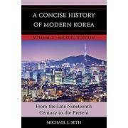 A Concise History of Modern Korea by Michael J. Seth