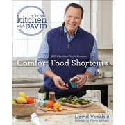 Comfort Food Shortcuts. An In The Kitchen With David Cookbook From Qvc'S Resident Foodie, Hardback/David Venable