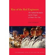 Rise of the Red Engineers: The Cultural Revolution and the Origins of China's New Class, Paperback/Joel Andreas