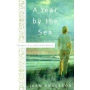 A Year by the Sea: Thoughts of an Unfinished Woman, Paperback