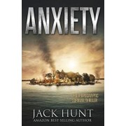 Anxiety - A Post-Apocalyptic Survival Thriller, Paperback/Jack Hunt