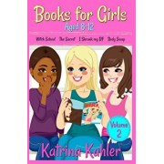 Books for Girls - 4 Great Stories for 8 to 12 year olds: Witch School, The Secret, I Shrunk my BF and Body Swap, Paperback/Katrina Kahler