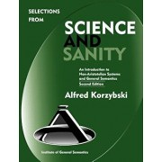 Selections from Science and Sanity, Second Edition, Paperback/Alfred Korzybski