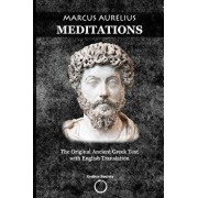 Marcus Aurelius Meditations: The Original Ancient Greek Text with English Translation, Paperback/Constantin Vaughn