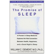 The Promise of Sleep: A Pioneer in Sleep Medicine Explores the Vital Connection Between Health, Happiness, and a Good Night's Sleep, Paperback