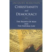 Christianity and Democracy, the Rights of Man and Natural Law, Paperback
