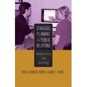 Strategic Planning for Public Relations. Beginning the Journey, Hardback/Adam E. Horn