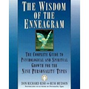 The Wisdom of the Enneagram: The Complete Guide to Psychological and Spiritual Growth for the Nine Personality Types, Paperback/Don Richard Riso