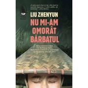 Nu mi-am omorat barbatul/Liu Zhenyun