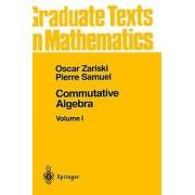 Commutative Algebra I by Oscar Zariski & I.S. Cohen & Pierre Samuel