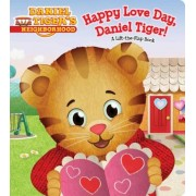 Happy Love Day, Daniel Tiger!: A Lift-The-Flap Book, Hardcover