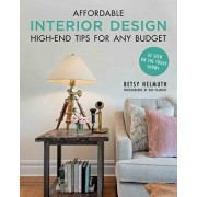 Affordable Interior Design: High-End Tips for Any Budget/Betsy Helmuth