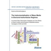 The Instrumentalisation of Mass Media in Electoral Authoritarian Regimes: Evidence from Russia's Presidential Election Campaigns of 2000 and 2008