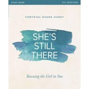 She's Still There Study Guide: Rescuing the Girl in You, Paperback