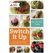 Switch It Up: A Fresh Take on Quick and Easy Diabetes-Friendly Recipes for a Balanced Life, Paperback