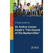 A Study Guide for Sir Arthur Conan Doyle's The Hound of the Baskervilles/Cengage Learning Gale