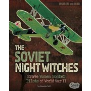 The Soviet Night Witches: Brave Women Bomber Pilots of World War II, Paperback/Pamela Jain Dell