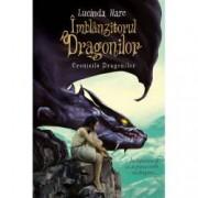 Imblanzitorul dragonilor. Cronicile Dragonilor Vol. I