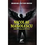 Nicolae Manolescu. (Pre)istoria criticului/Marian Victor Buciu