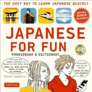 Japanese for Fun Phrasebook & Dictionary: The Easy Way to Learn Japanese Quickly [With CD (Audio)], Paperback