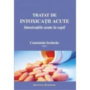 Tratat de intoxicatii acute. Intoxicatiile acute la copil