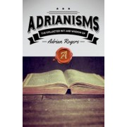 Adrianisms: The Collected Wit and Wisdom of Adrian Rogers, Paperback