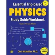 Essential Trig-Based Physics Study Guide Workbook: The Laws of Motion, Paperback/Chris McMullen