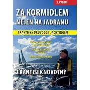Za kormidlem nejen na Jadranu (2. vydání)(František Novotný)