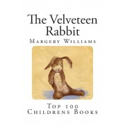 The Velveteen Rabbit: Or How Toys Become Real, Paperback