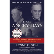 Those Angry Days: Roosevelt, Lindbergh, and America's Fight Over World War II, 1939-1941, Paperback