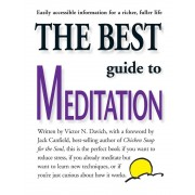 The Best Guide to Meditation: This Is the Perfect Book If You Want to Reduce Stress, If You Already Meditate But Want to Learn New Techniques, or If, Paperback
